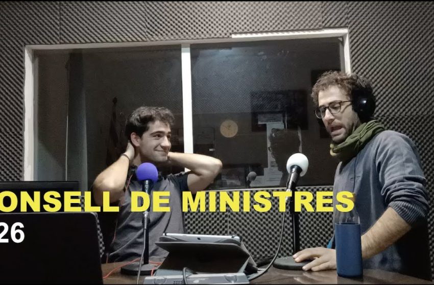 Podcast Consell de Ministres #26