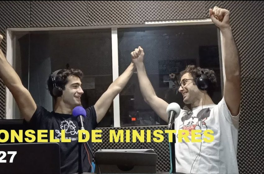 Podcast Consell de Ministres #27